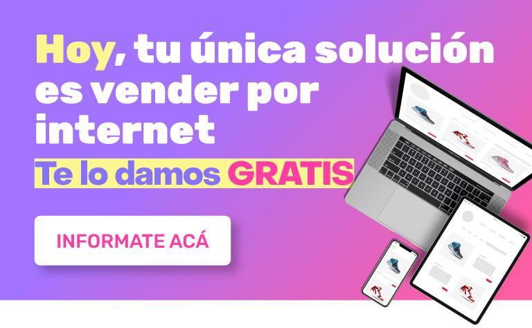 hoy, tu única solución es vender por internet, te lo damos gratis, informate acá